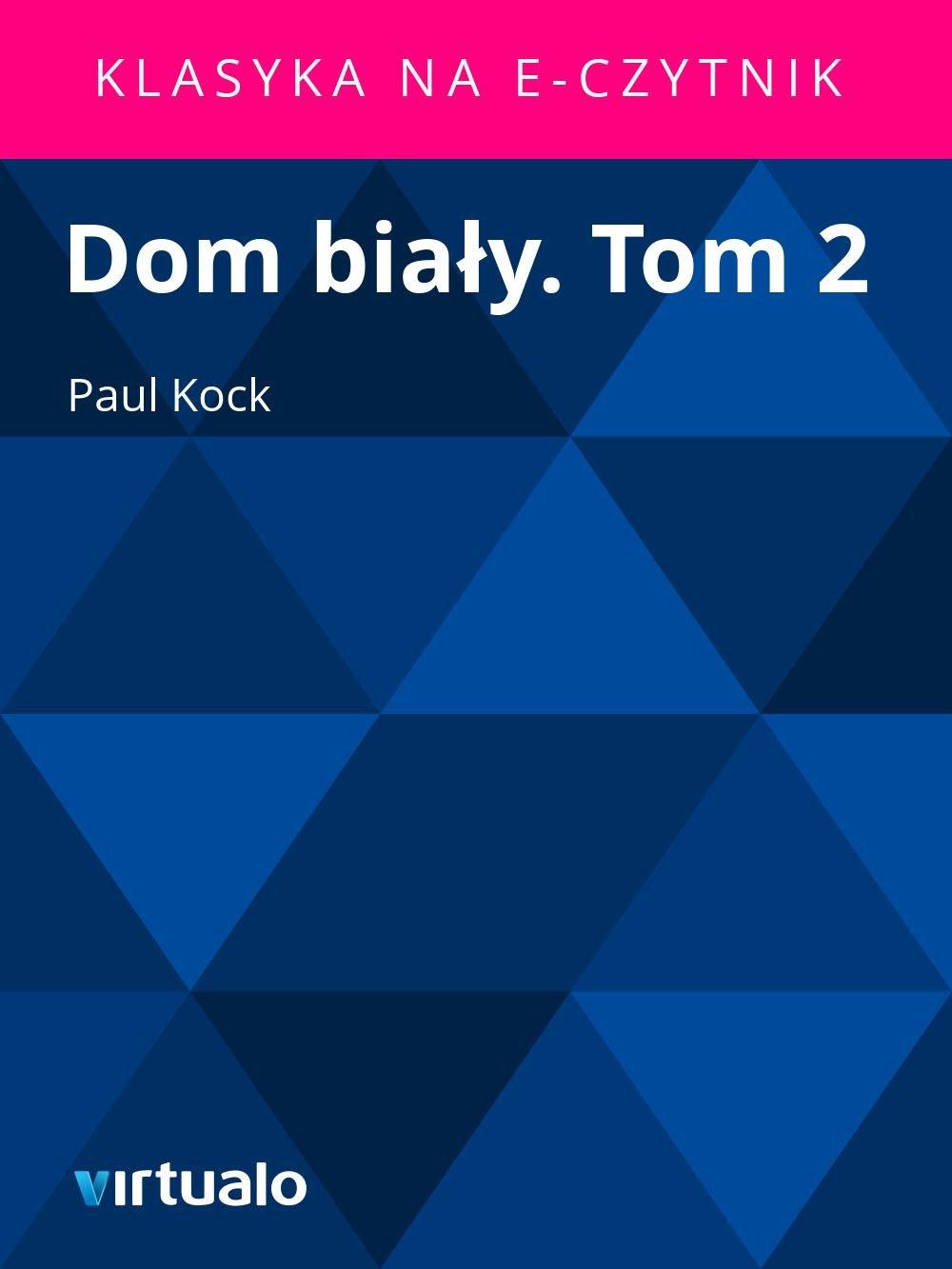 Dom biały. Tom 2 - Ebook (Książka EPUB) do pobrania w formacie EPUB