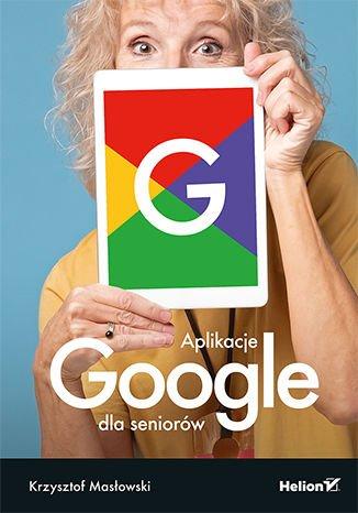 Aplikacje Google dla seniorów - ebook