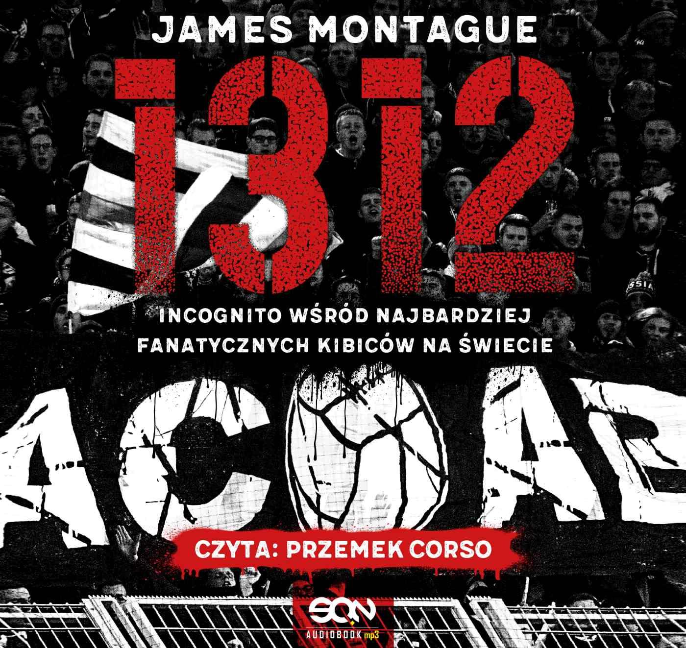 1312 Incognito wśród najbardziej fanatycznych kibiców na świecie - Audiobook (Książka audio MP3) do pobrania w całości w archiwum ZIP