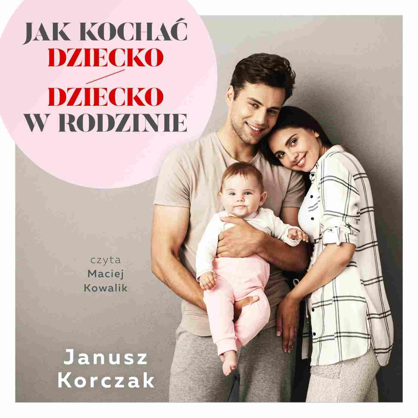Jak kochać dziecko / Dziecko w rodzinie - Audiobook (Książka audio MP3) do pobrania w całości w archiwum ZIP