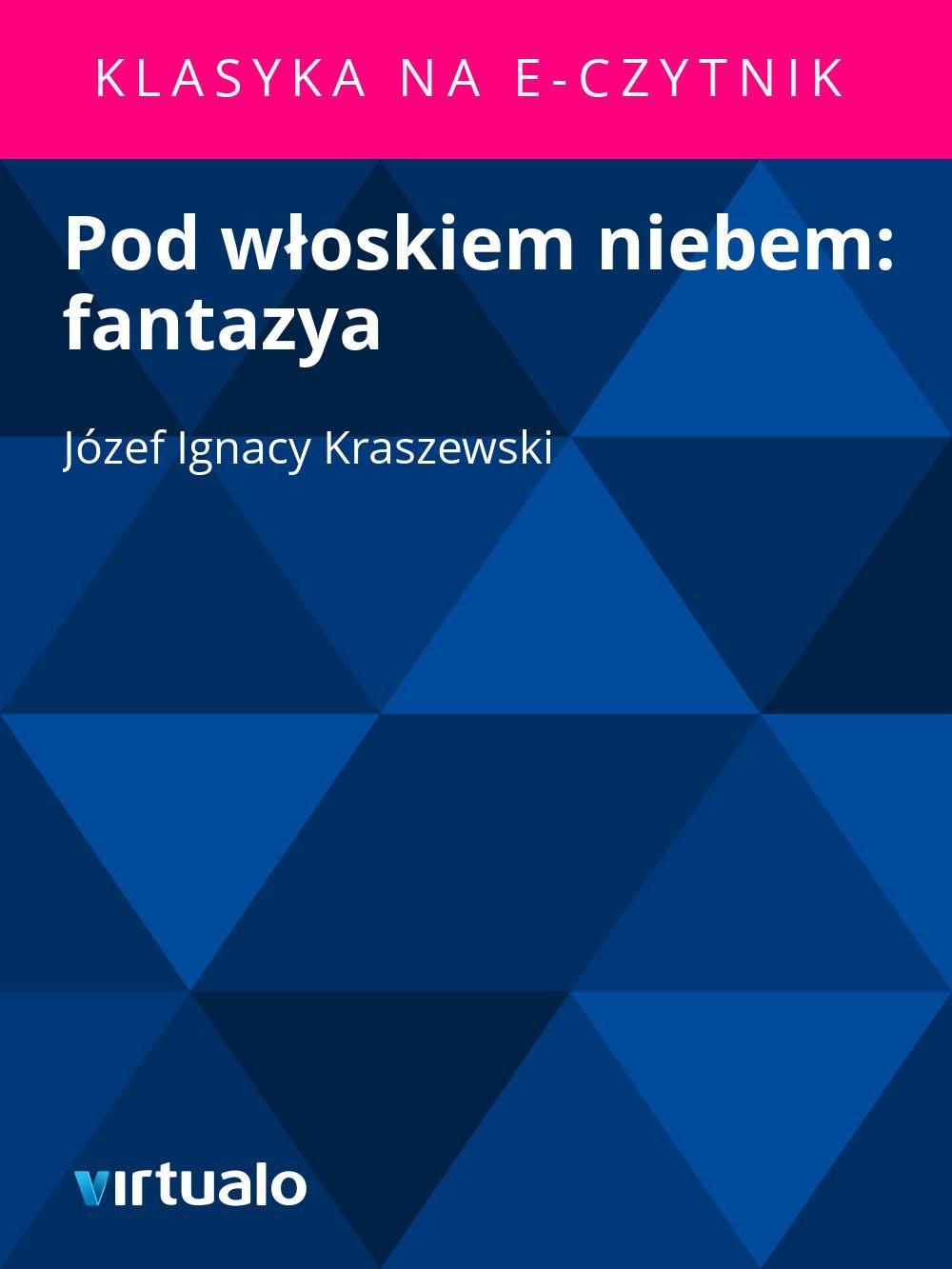 Pod włoskiem niebem: fantazya - Ebook (Książka EPUB) do pobrania w formacie EPUB