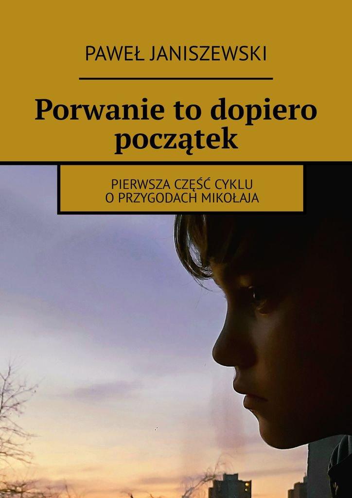 Porwanie todopiero początek - Ebook (Książka EPUB) do pobrania w formacie EPUB