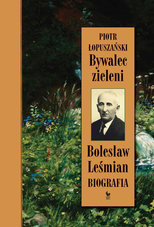 Bywalec zieleni. Bolesław Leśmian - Ebook (Książka EPUB) do pobrania w formacie EPUB