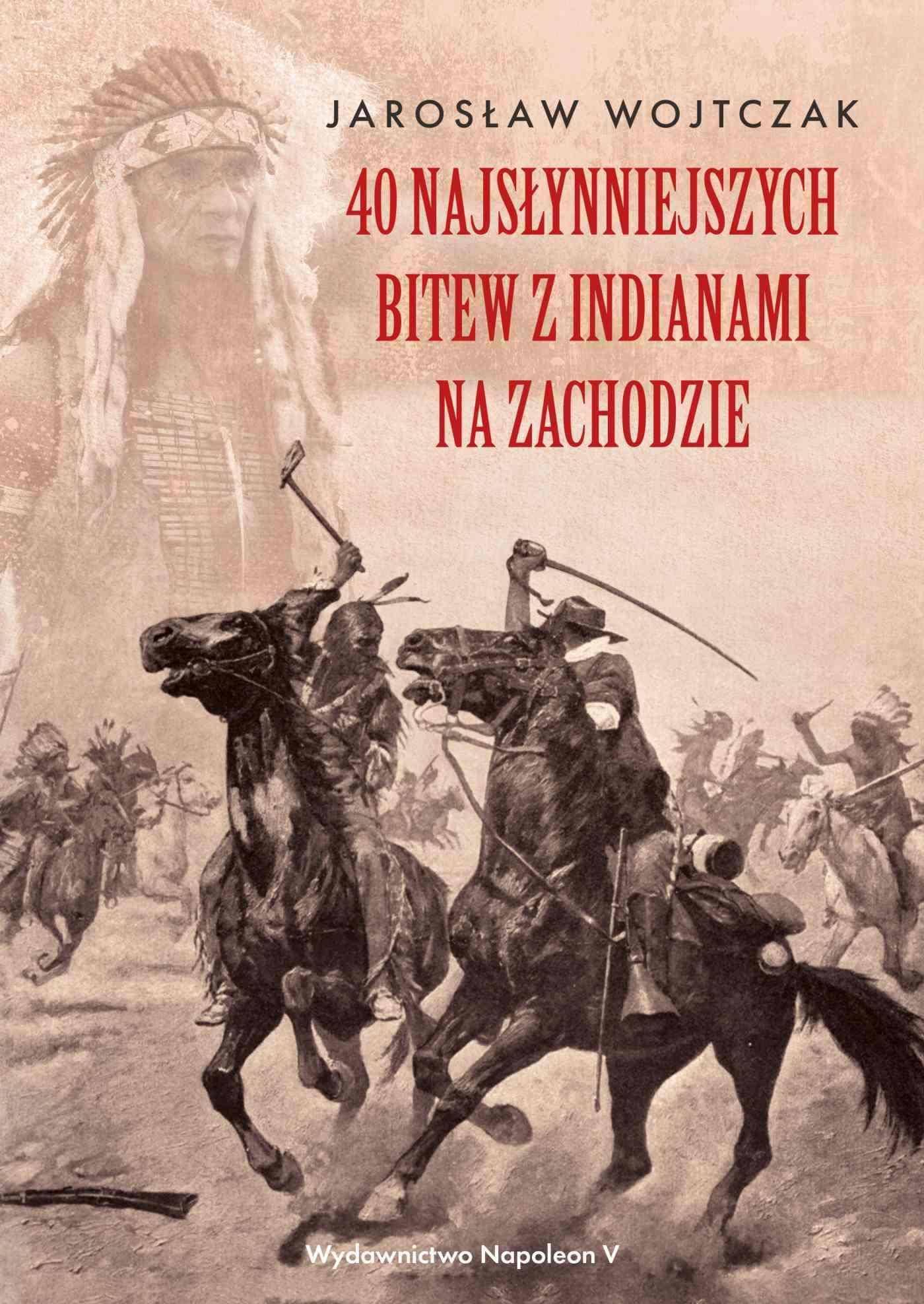40 najsłynniejszych bitew z Indianami na Zachodzie - Ebook (Książka EPUB) do pobrania w formacie EPUB