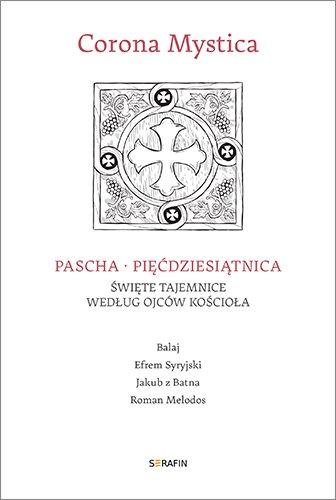 Corona Mystica Pascha – Pięćdziesiątnica - Audiobook (Książka audio MP3) do pobrania w całości w archiwum ZIP
