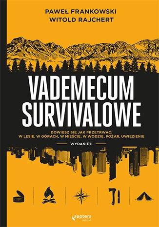Vademecum survivalowe. Wydanie II - Ebook (Książka EPUB) do pobrania w formacie EPUB