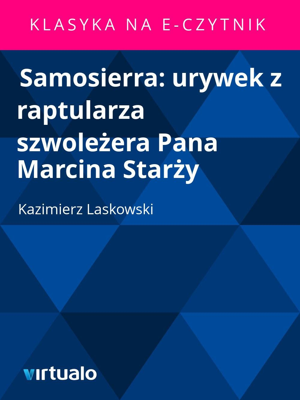 Samosierra: urywek z raptularza szwoleżera Pana Marcina Starży - Ebook (Książka EPUB) do pobrania w formacie EPUB
