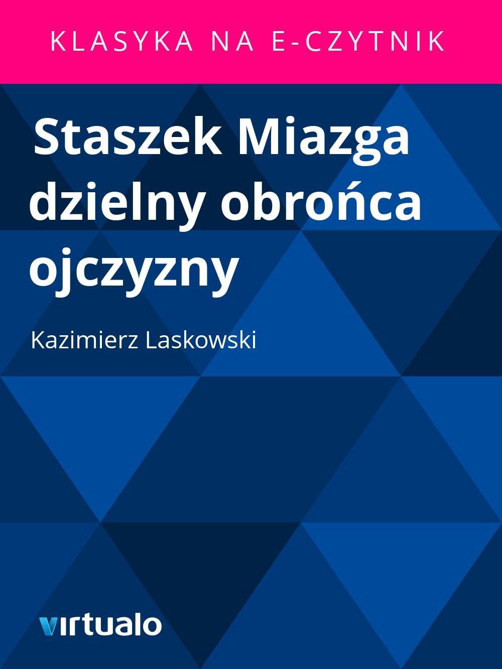 Staszek Miazga dzielny obrońca ojczyzny - Ebook (Książka EPUB) do pobrania w formacie EPUB