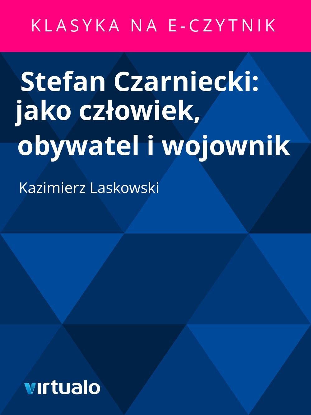 Stefan Czarniecki: jako człowiek, obywatel i wojownik - Ebook (Książka EPUB) do pobrania w formacie EPUB