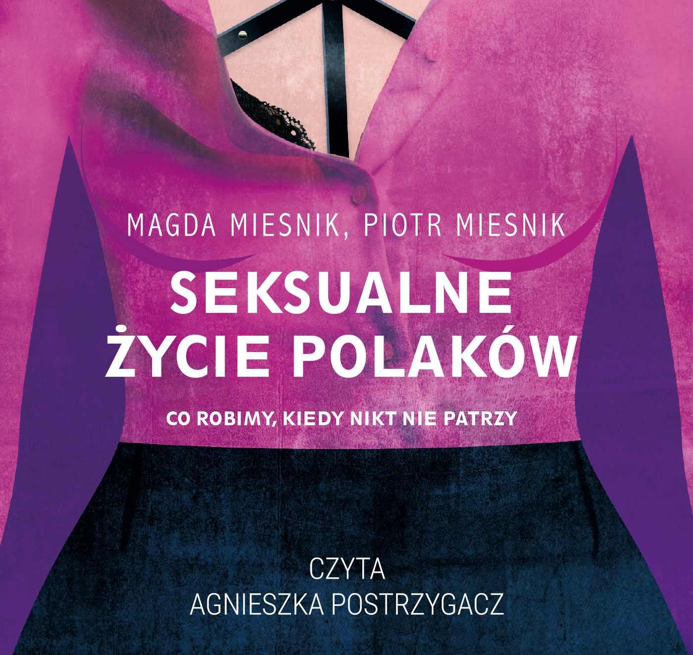 Seksualne życie Polaków - Audiobook (Książka audio MP3) do pobrania w całości w archiwum ZIP