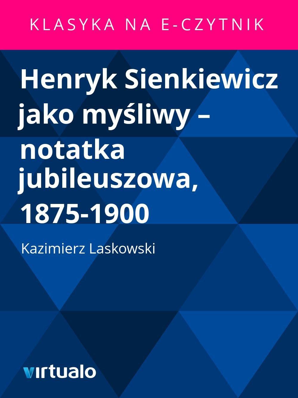 Henryk Sienkiewicz jako myśliwy – notatka jubileuszowa, 1875-1900 - Ebook (Książka EPUB) do pobrania w formacie EPUB