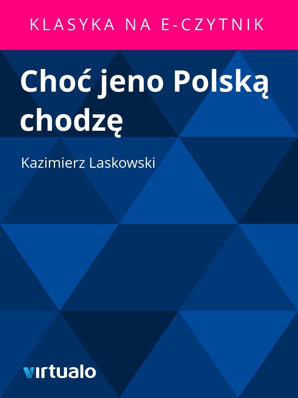 Choć jeno Polską chodzę - Ebook (Książka EPUB) do pobrania w formacie EPUB