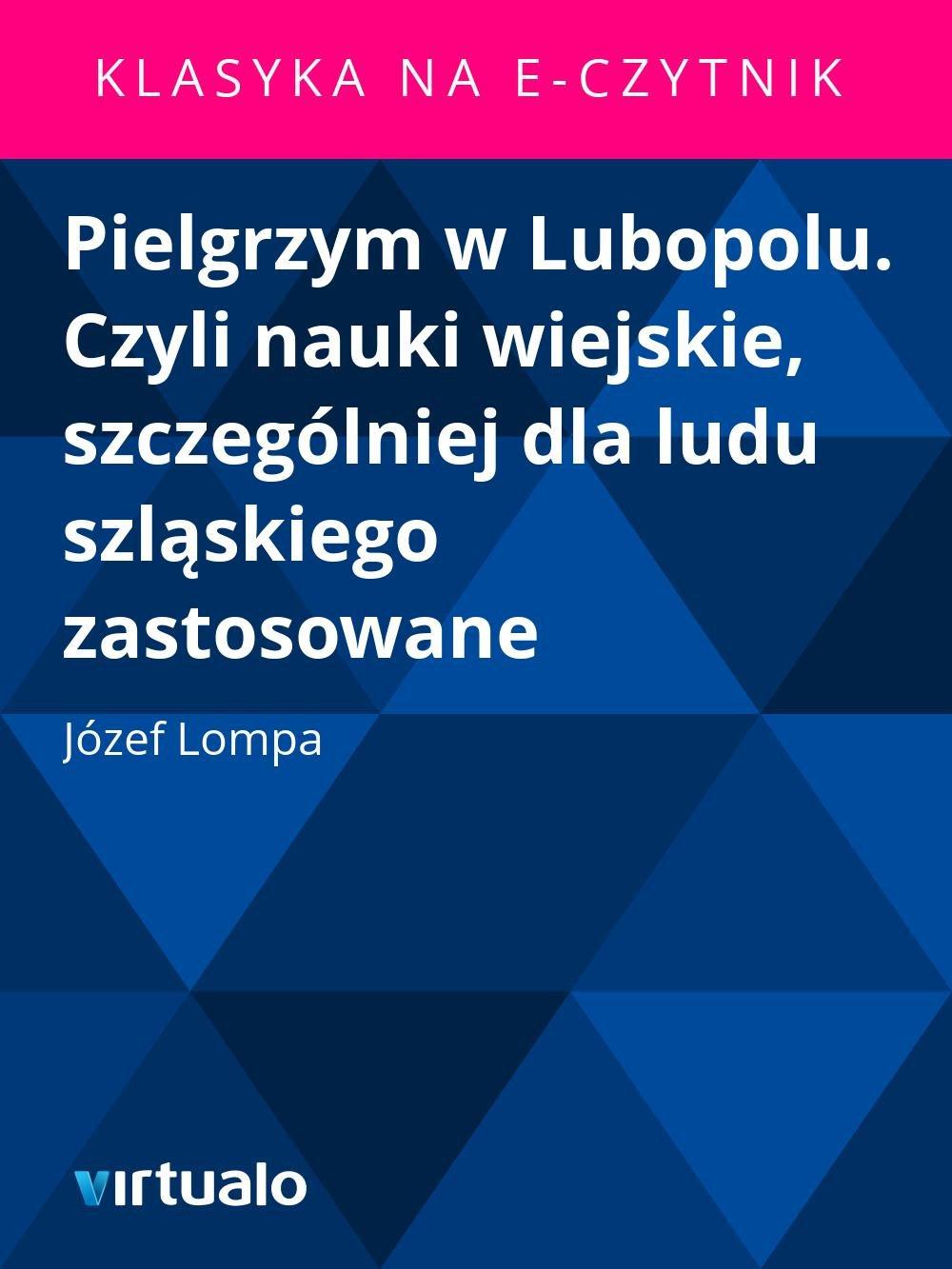 Pielgrzym w Lubopolu. Czyli nauki wiejskie, szczególniej dla ludu szląskiego zastosowane - Ebook (Książka EPUB) do pobrania w formacie EPUB