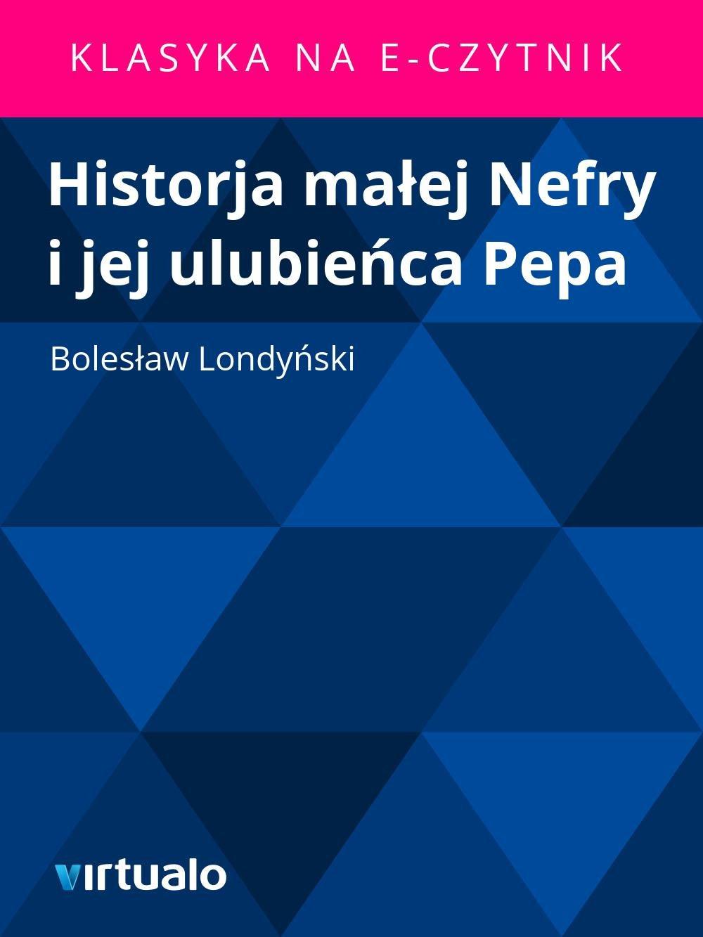 Historja małej Nefry i jej ulubieńca Pepa - Ebook (Książka EPUB) do pobrania w formacie EPUB