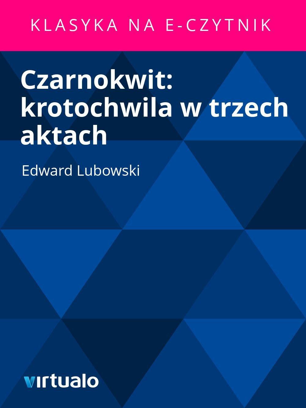 Czarnokwit: krotochwila w trzech aktach - Ebook (Książka EPUB) do pobrania w formacie EPUB