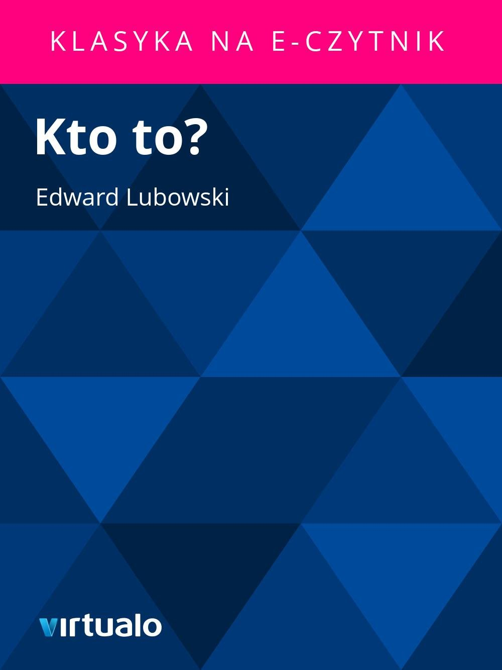 Kto to? - Ebook (Książka EPUB) do pobrania w formacie EPUB