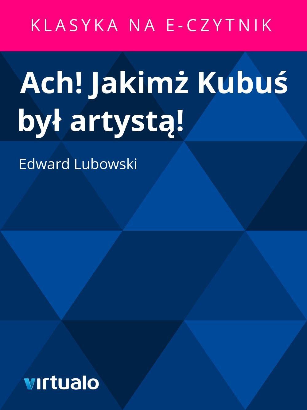 Ach! Jakimż Kubuś był artystą! - Ebook (Książka EPUB) do pobrania w formacie EPUB