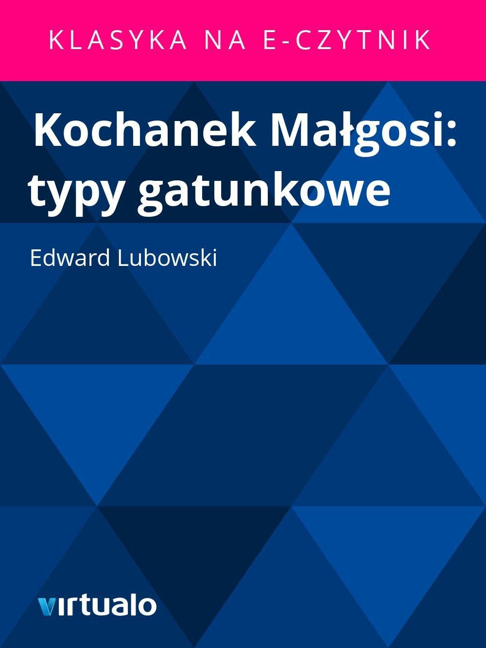 Kochanek Małgosi: typy gatunkowe - Ebook (Książka EPUB) do pobrania w formacie EPUB