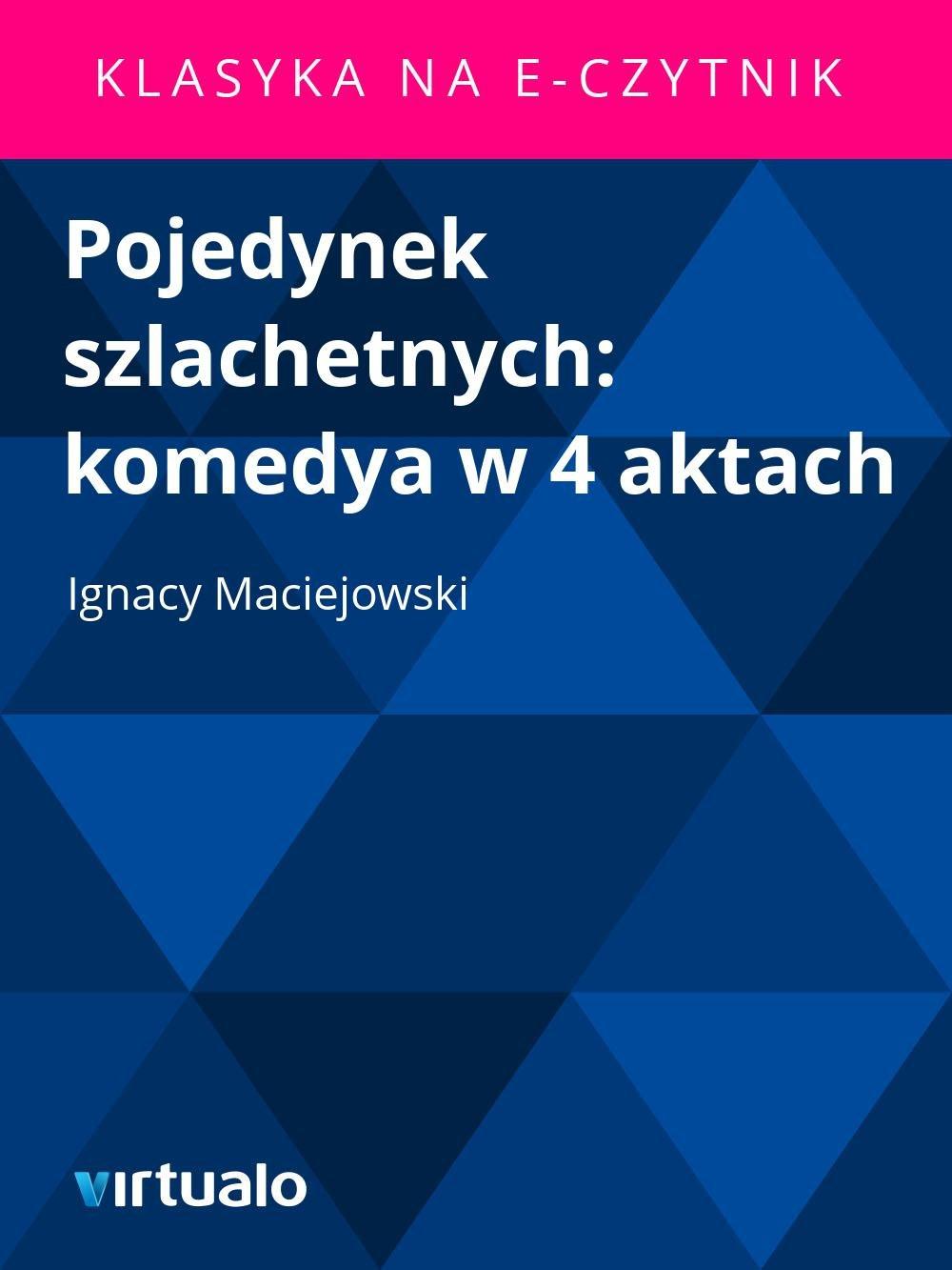 Pojedynek szlachetnych: komedya w 4 aktach - Ebook (Książka EPUB) do pobrania w formacie EPUB
