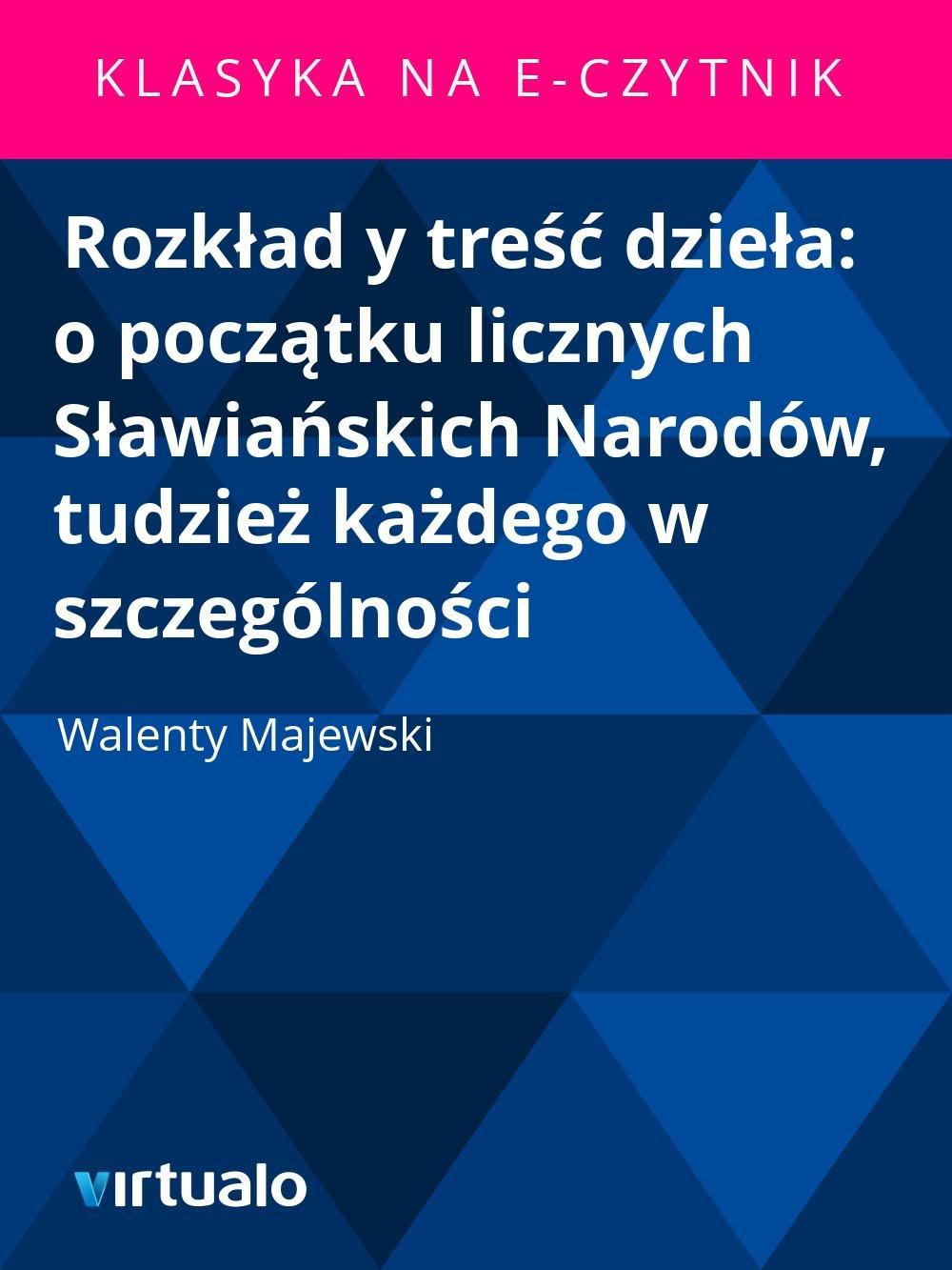 Rozkład y treść dzieła: o początku licznych Sławiańskich Narodów, tudzież każdego w szczególności - Ebook (Książka EPUB) do pobrania w formacie EPUB
