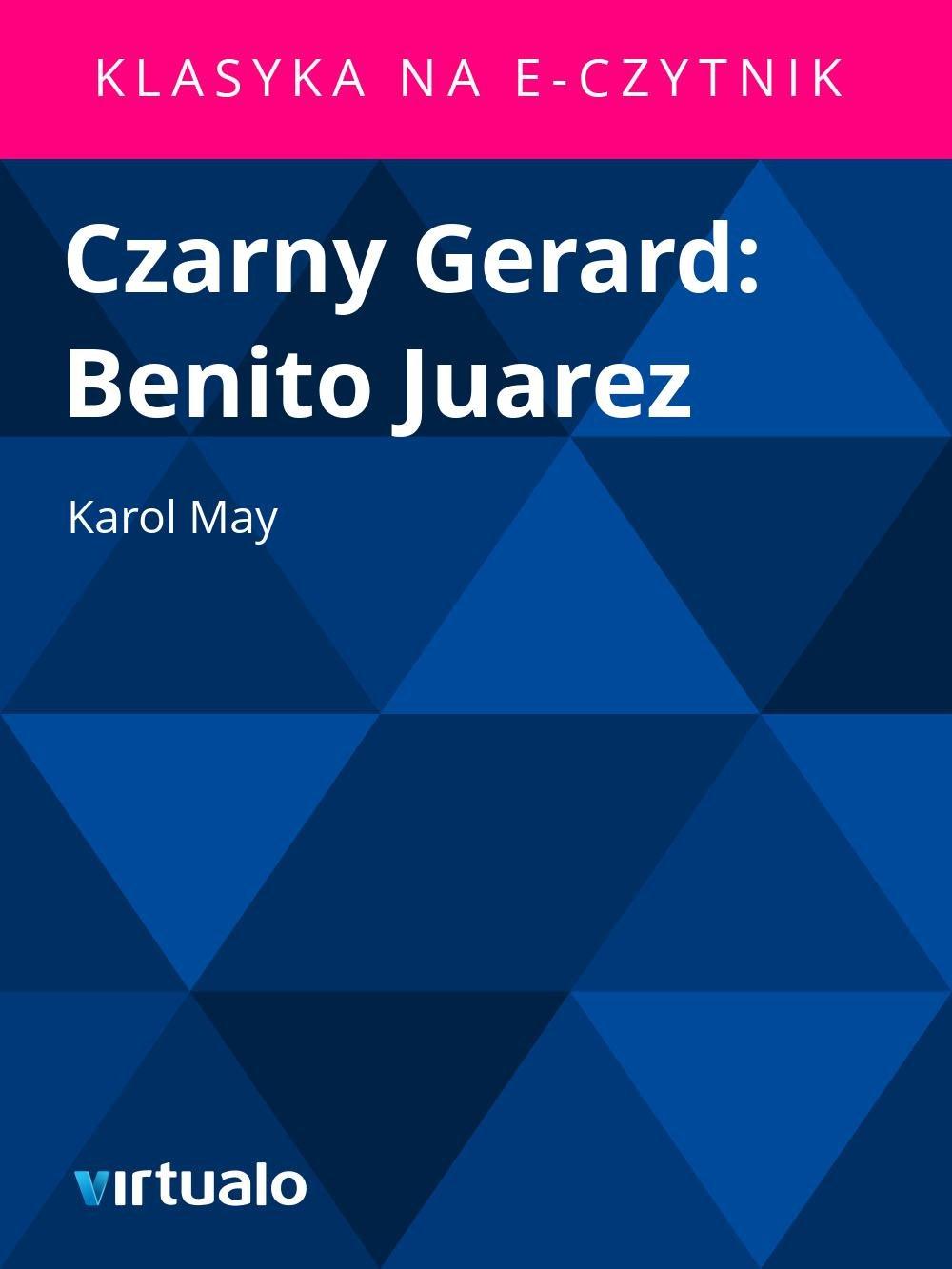 Czarny Gerard: Benito Juarez - Ebook (Książka EPUB) do pobrania w formacie EPUB