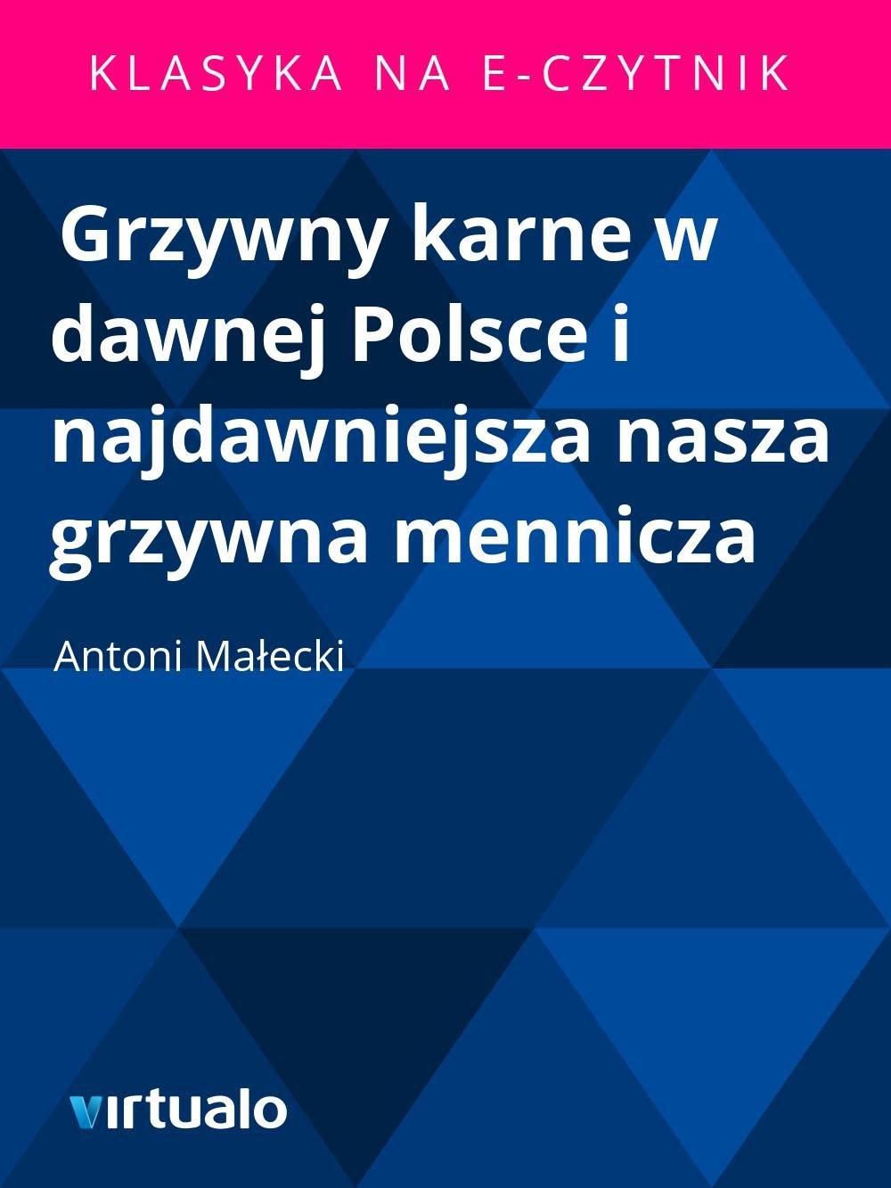 Grzywny karne w dawnej Polsce i najdawniejsza nasza grzywna mennicza - Ebook (Książka EPUB) do pobrania w formacie EPUB