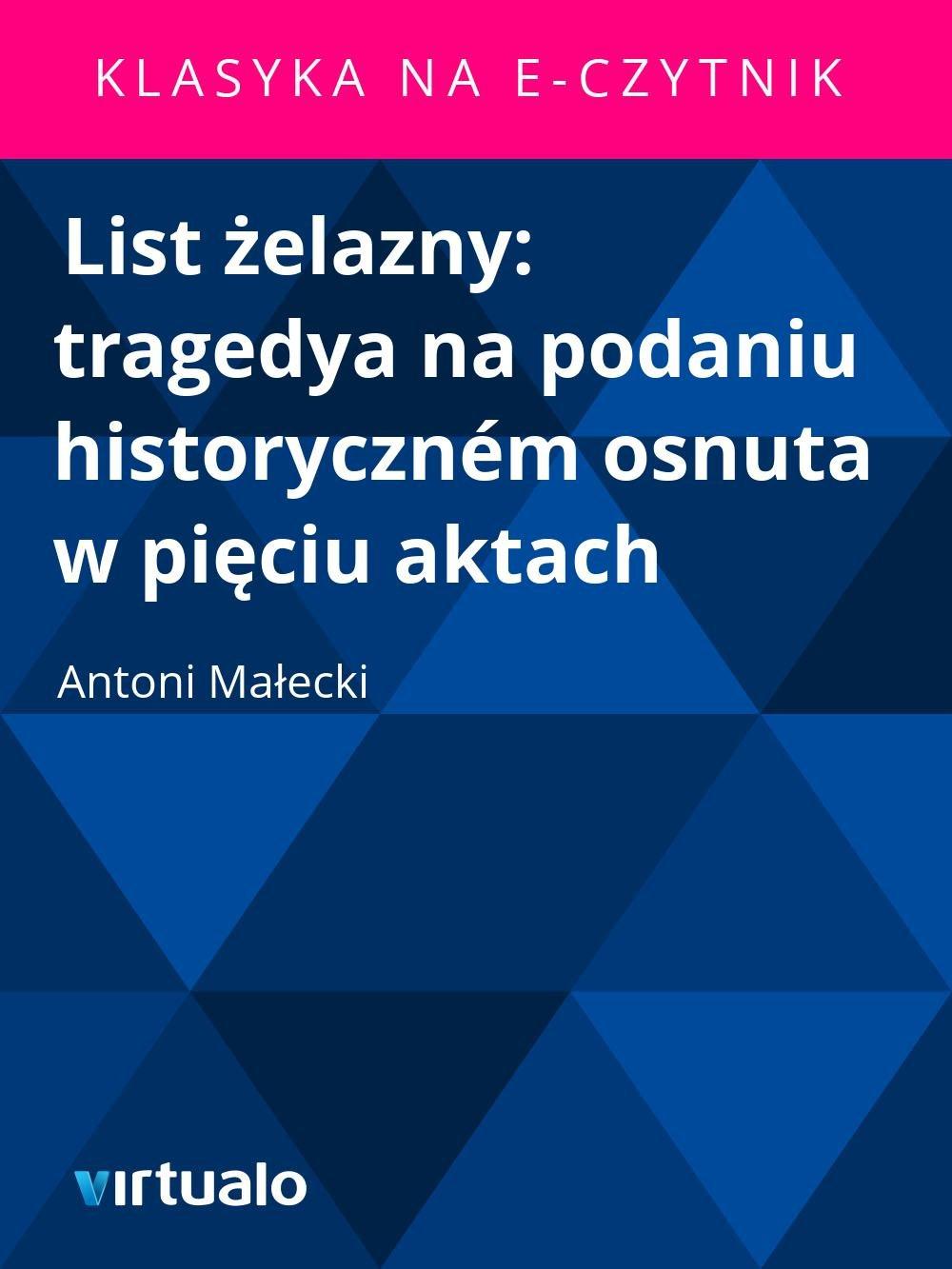 List żelazny: tragedya na podaniu historyczném osnuta w pięciu aktach - Ebook (Książka EPUB) do pobrania w formacie EPUB