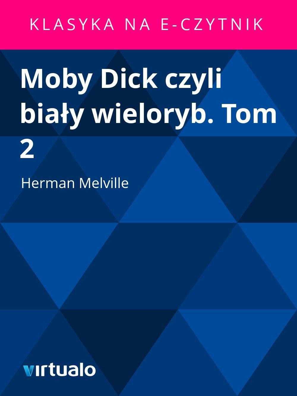 Moby Dick czyli biały wieloryb. Tom 2 - Ebook (Książka EPUB) do pobrania w formacie EPUB