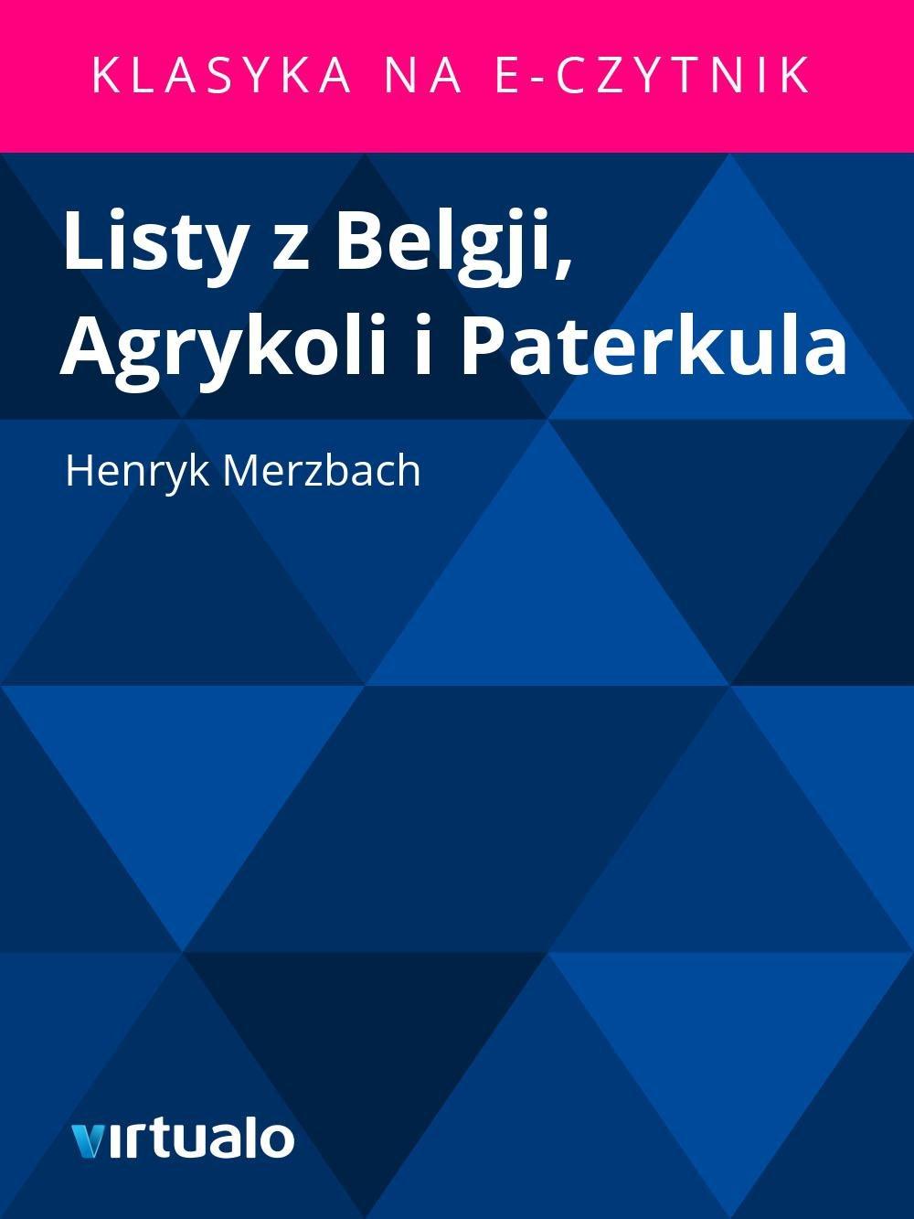 Listy z Belgji, Agrykoli i Paterkula - Ebook (Książka EPUB) do pobrania w formacie EPUB