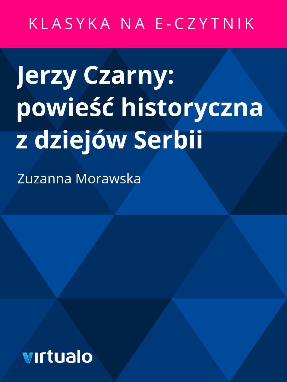 Jerzy Czarny: powieść historyczna z dziejów Serbii - Ebook (Książka EPUB) do pobrania w formacie EPUB