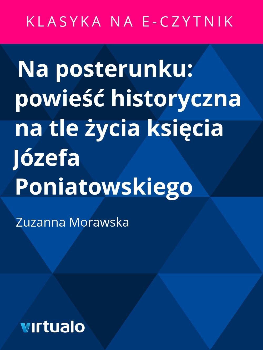 Na posterunku: powieść historyczna na tle życia księcia Józefa Poniatowskiego - Ebook (Książka EPUB) do pobrania w formacie EPUB