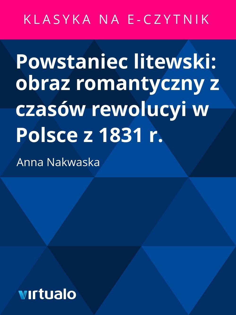 Powstaniec litewski: obraz romantyczny z czasów rewolucyi w Polsce z 1831 r. - Ebook (Książka EPUB) do pobrania w formacie EPUB