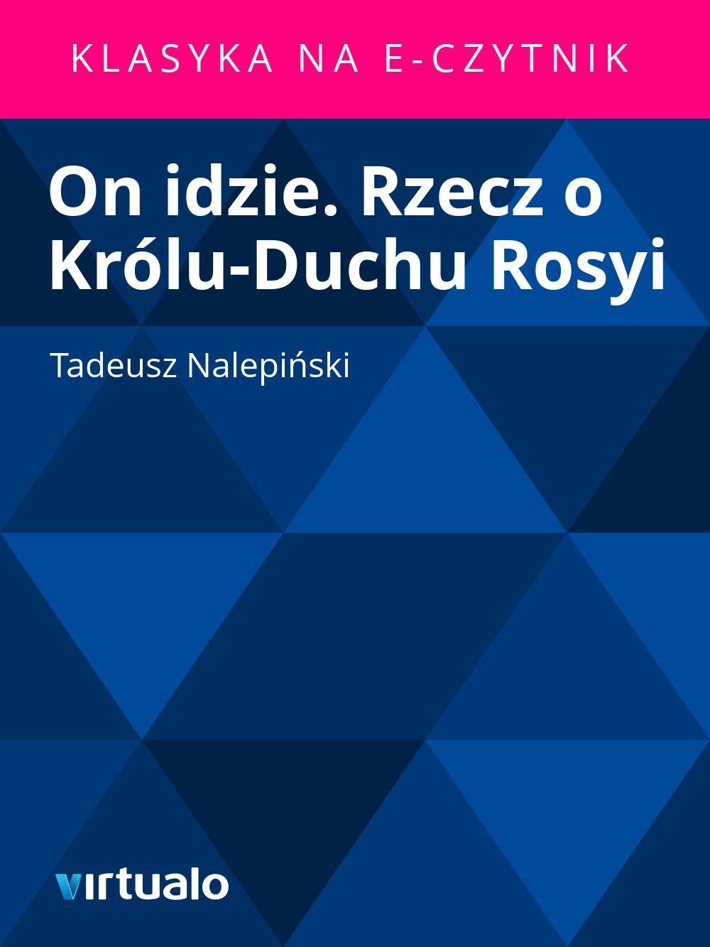 On idzie. Rzecz o Królu-Duchu Rosyi - Ebook (Książka EPUB) do pobrania w formacie EPUB