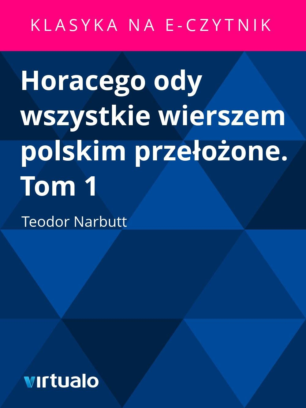 Horacego ody wszystkie wierszem polskim przełożone. Tom 1 - Ebook (Książka EPUB) do pobrania w formacie EPUB