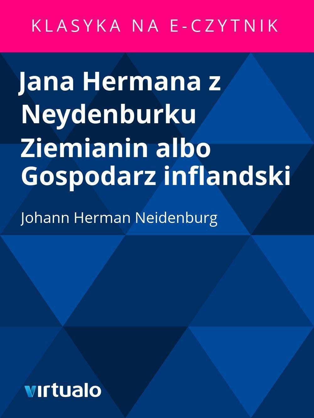 Jana Hermana z Neydenburku Ziemianin albo Gospodarz inflandski - Ebook (Książka EPUB) do pobrania w formacie EPUB