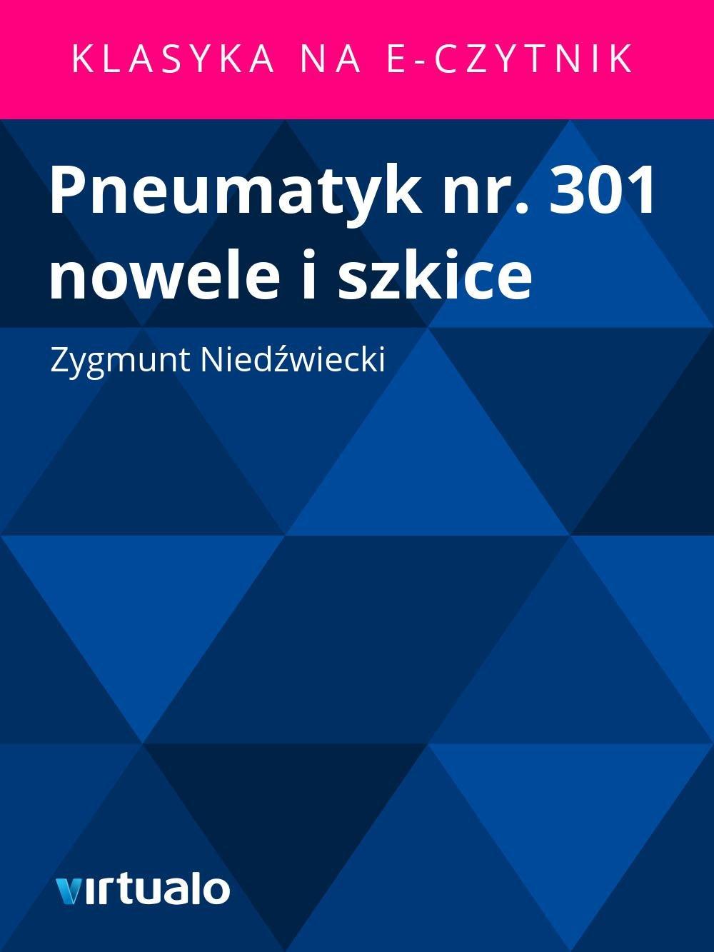 Pneumatyk nr. 301 nowele i szkice - Ebook (Książka EPUB) do pobrania w formacie EPUB