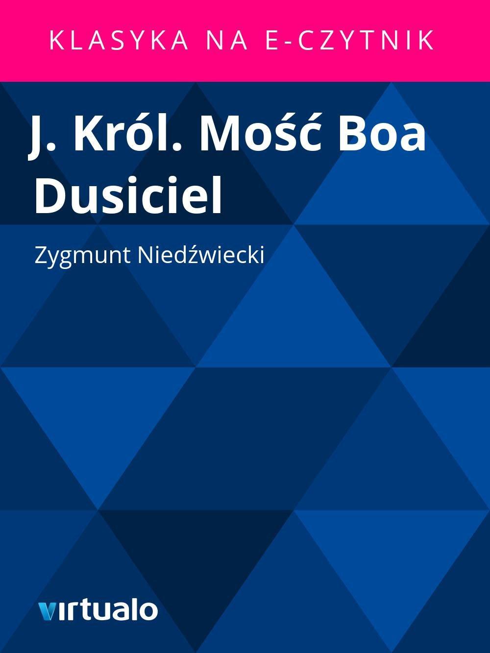 J. Król. Mość Boa Dusiciel - Ebook (Książka EPUB) do pobrania w formacie EPUB