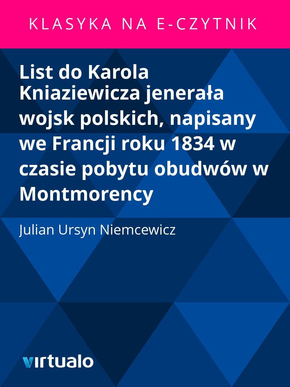 List do Karola Kniaziewicza jenerała wojsk polskich, napisany we Francji roku 1834 w czasie pobytu obudwów w Montmorency - Ebook (Książka EPUB) do pobrania w formacie EPUB