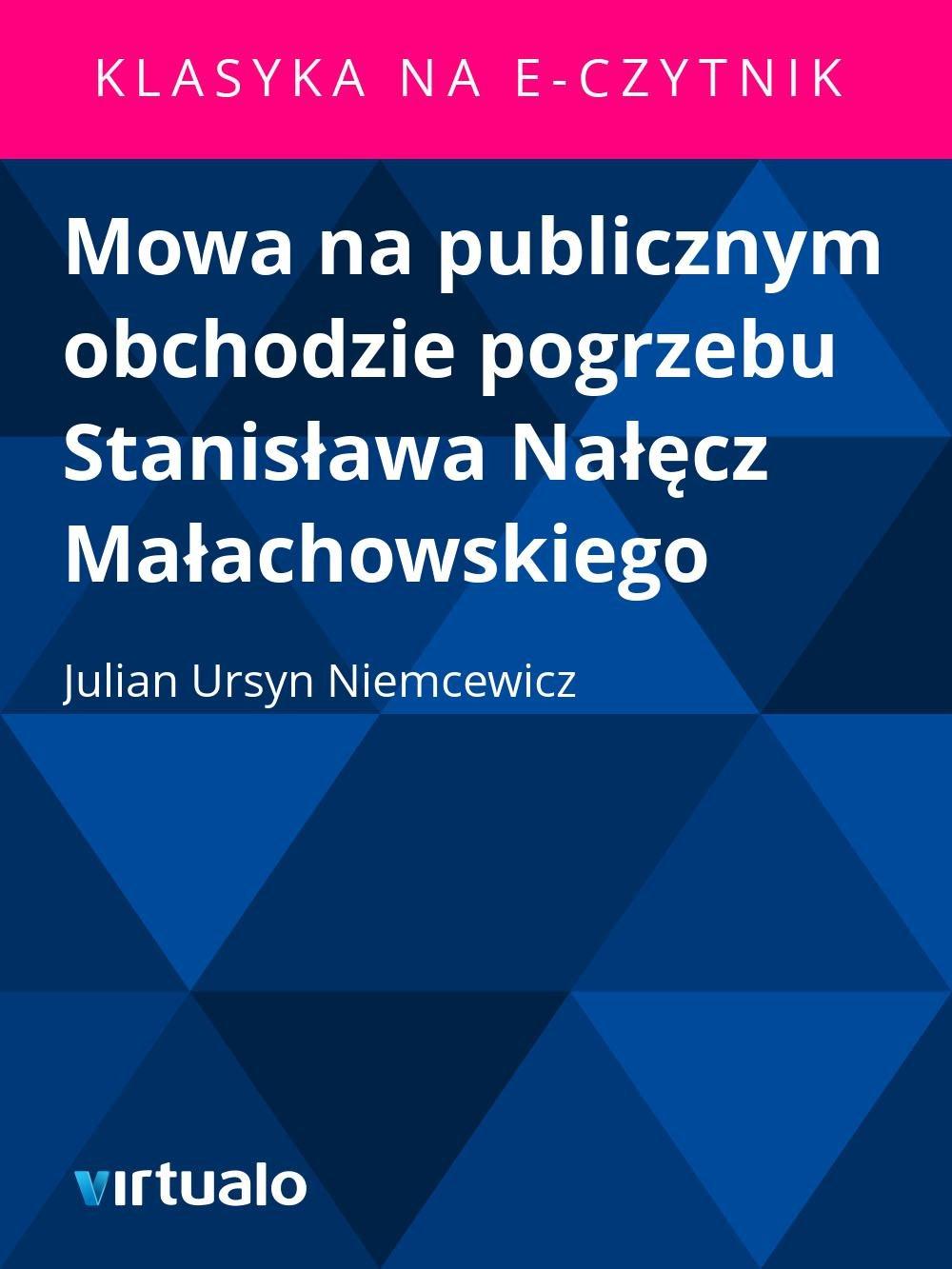 Mowa na publicznym obchodzie pogrzebu Stanisława Nałęcz Małachowskiego - Ebook (Książka EPUB) do pobrania w formacie EPUB