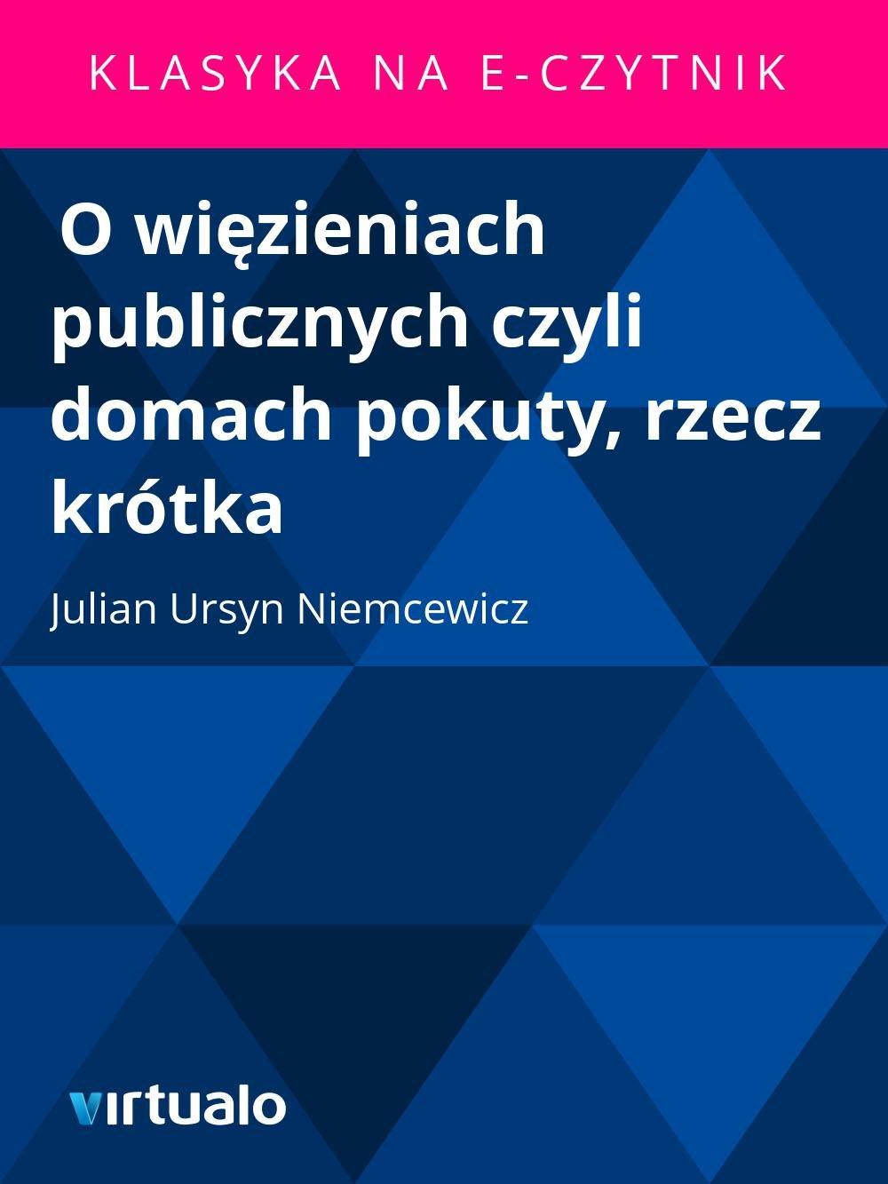 O więzieniach publicznych czyli domach pokuty, rzecz krótka - Ebook (Książka EPUB) do pobrania w formacie EPUB