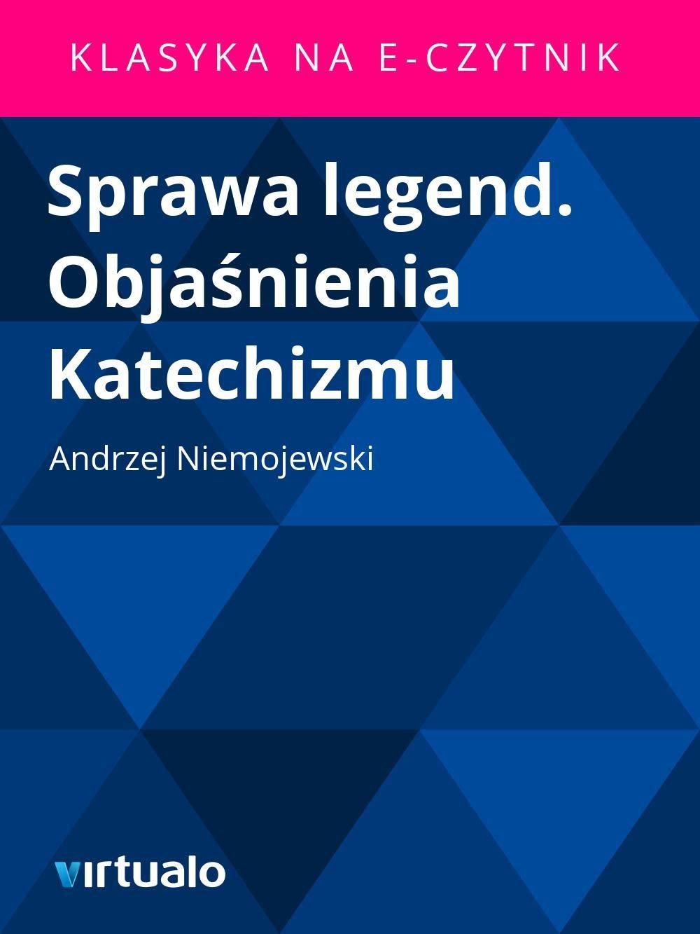 Sprawa legend. Objaśnienia Katechizmu - Ebook (Książka EPUB) do pobrania w formacie EPUB