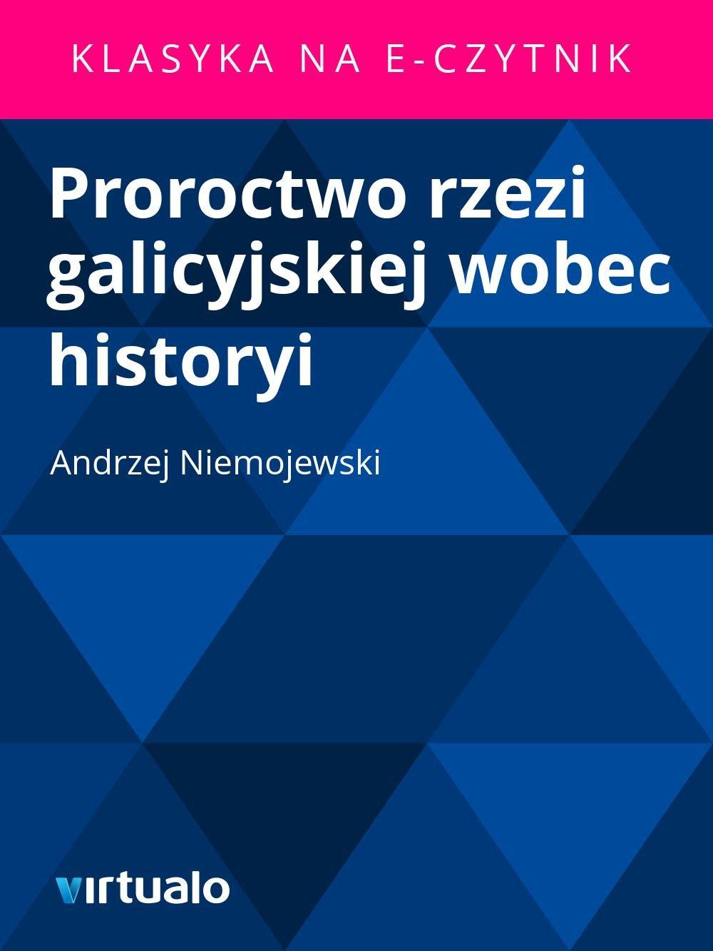 Proroctwo rzezi galicyjskiej wobec historyi - Ebook (Książka EPUB) do pobrania w formacie EPUB
