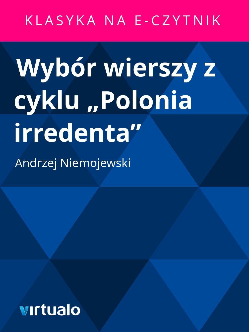 """Wybór wierszy z cyklu """"Polonia irredenta"""" - Ebook (Książka EPUB) do pobrania w formacie EPUB"""