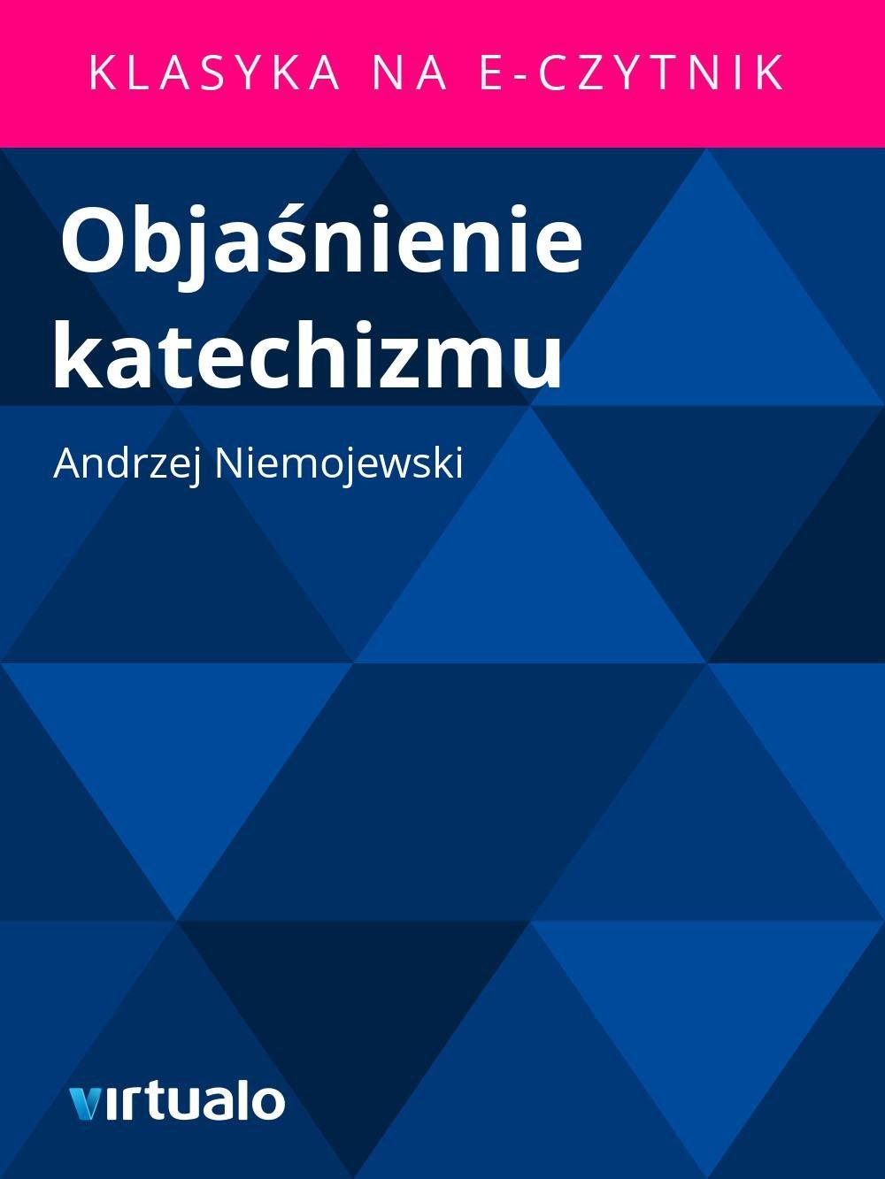 Objaśnienie katechizmu - Ebook (Książka EPUB) do pobrania w formacie EPUB