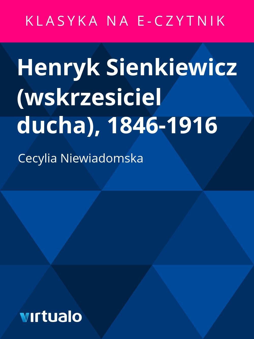 Henryk Sienkiewicz (wskrzesiciel ducha), 1846-1916 - Ebook (Książka EPUB) do pobrania w formacie EPUB