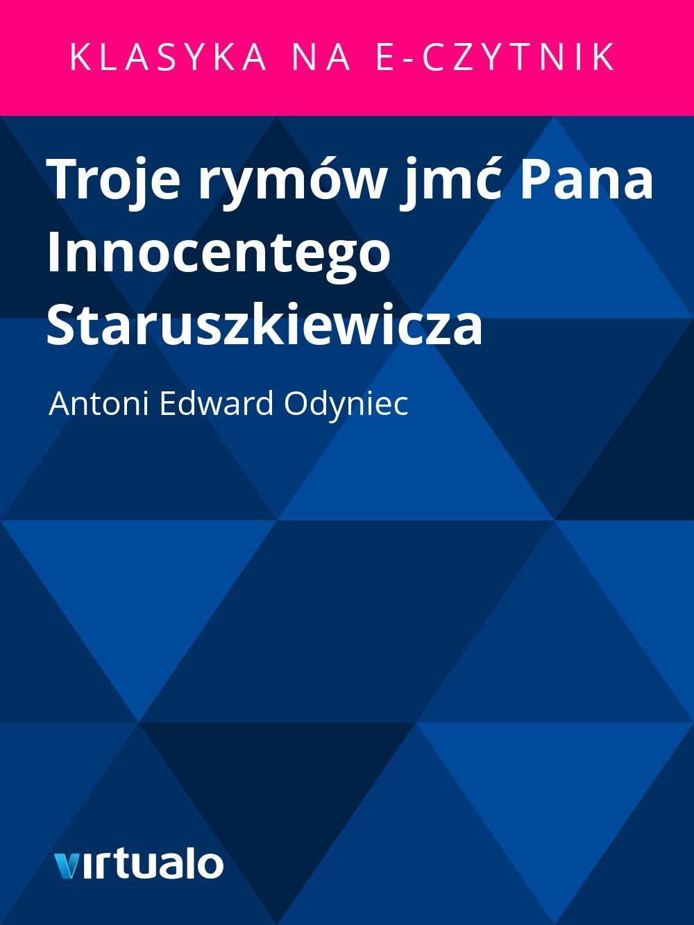 Troje rymów jmć Pana Innocentego Staruszkiewicza - Ebook (Książka EPUB) do pobrania w formacie EPUB