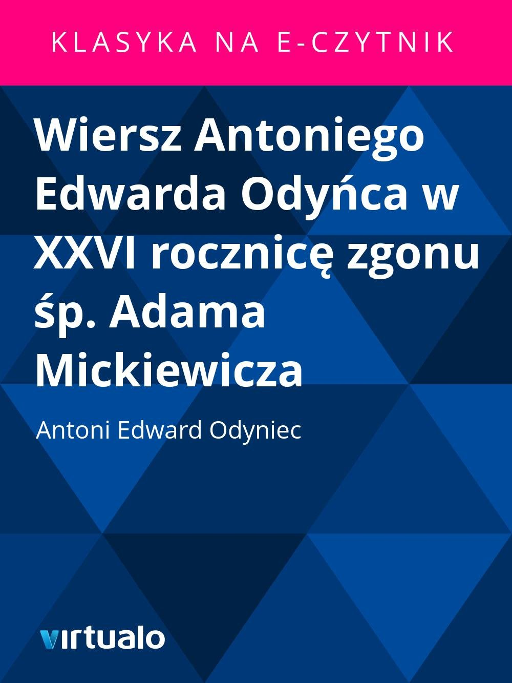 Wiersz Antoniego Edwarda Odyńca w XXVI rocznicę zgonu śp. Adama Mickiewicza - Ebook (Książka EPUB) do pobrania w formacie EPUB