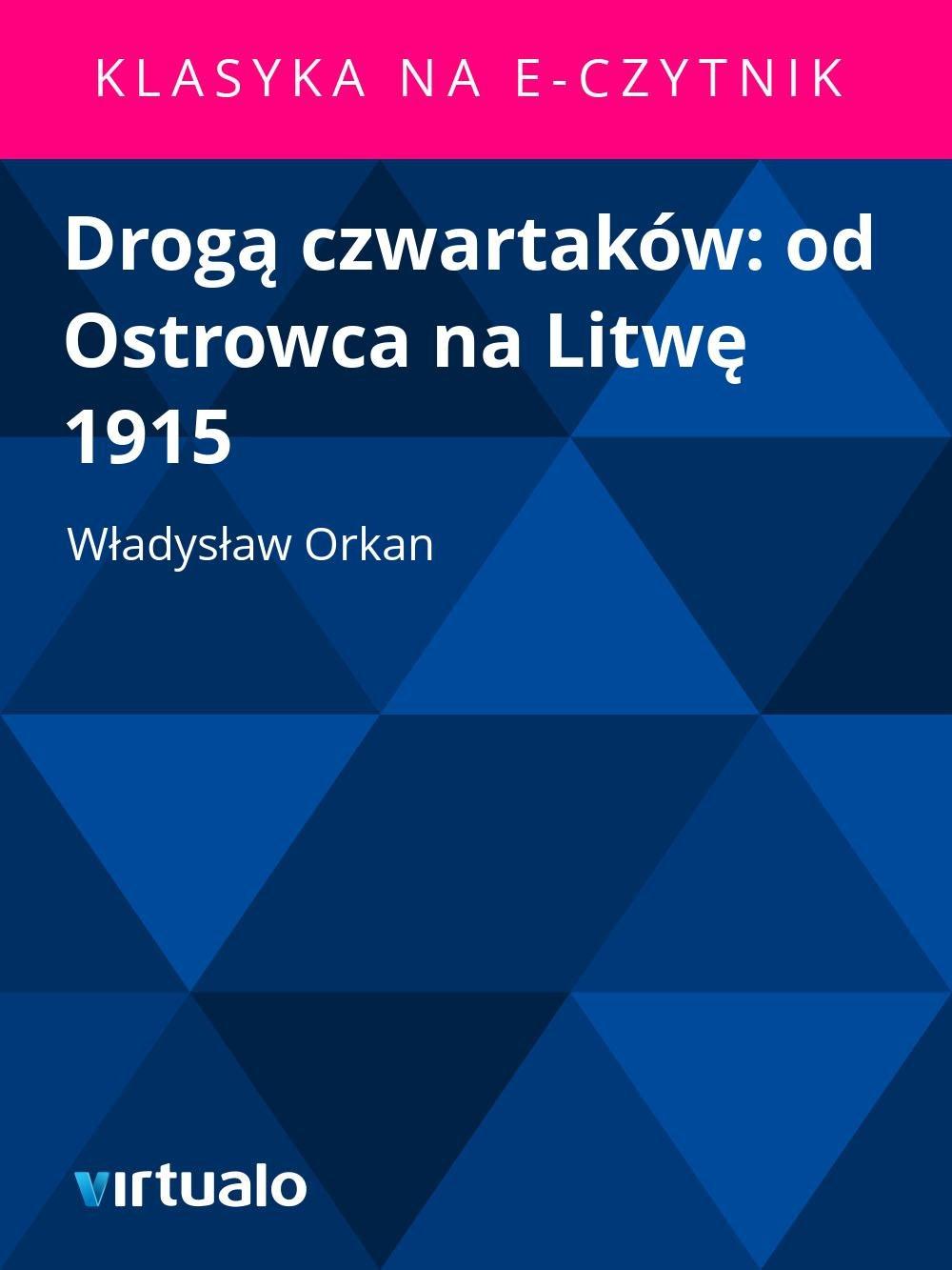 Drogą czwartaków: od Ostrowca na Litwę 1915 - Ebook (Książka EPUB) do pobrania w formacie EPUB