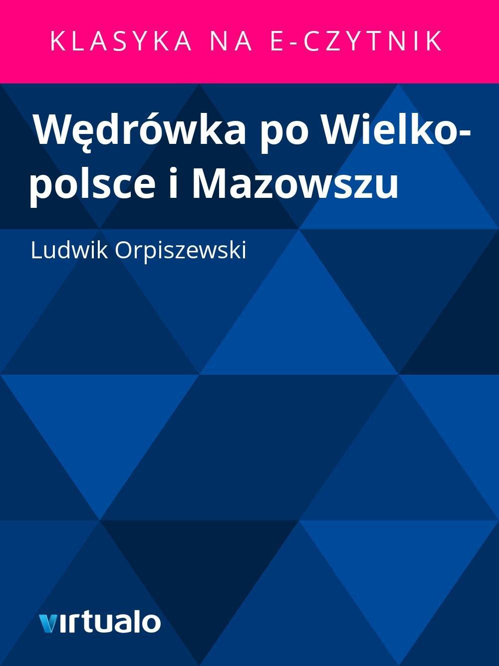Wędrówka po Wielko-polsce i Mazowszu - Ebook (Książka EPUB) do pobrania w formacie EPUB