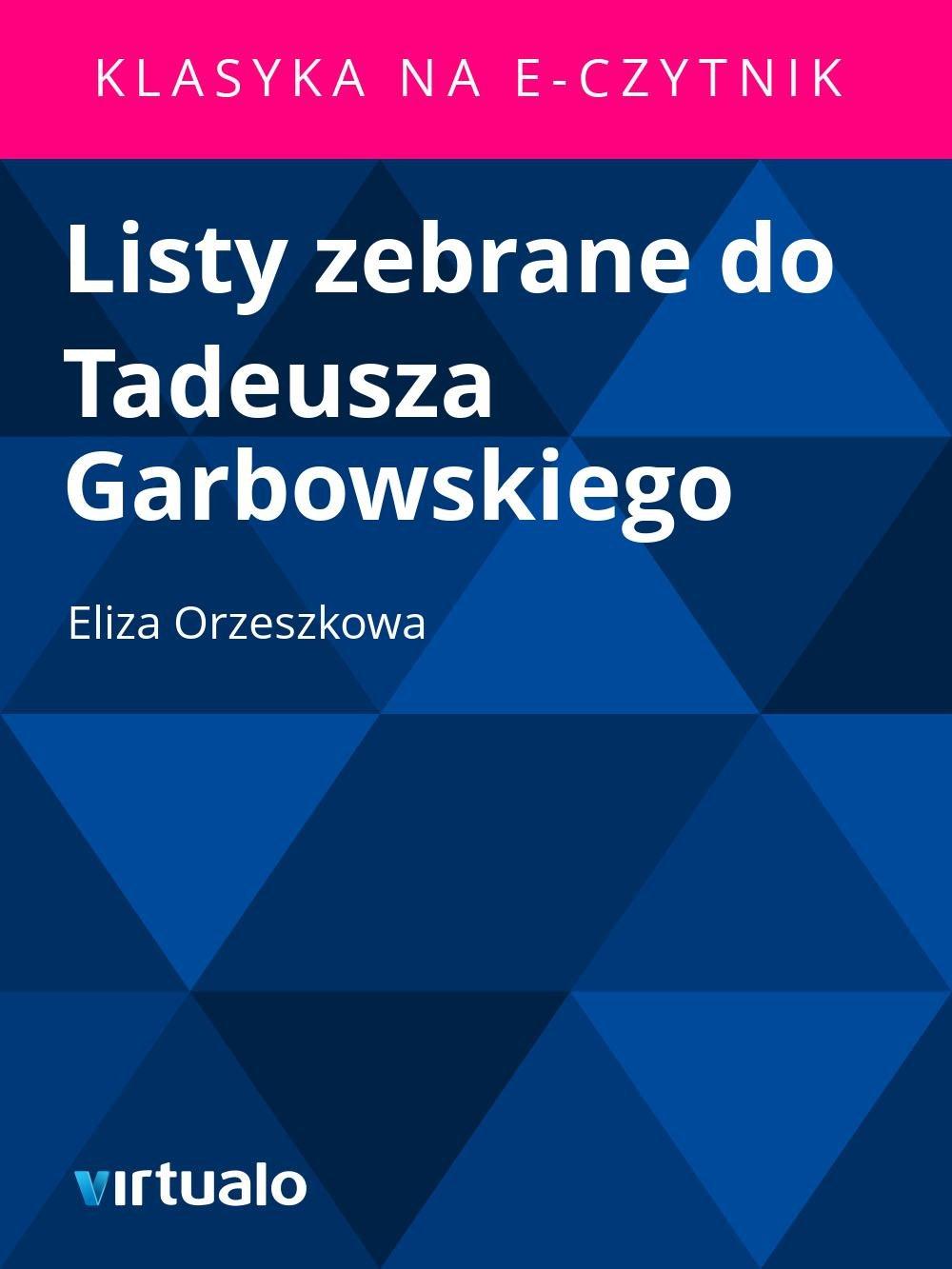 Listy zebrane do Tadeusza Garbowskiego - Ebook (Książka EPUB) do pobrania w formacie EPUB